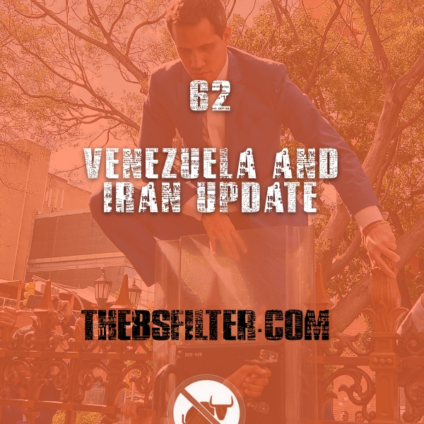 BFTN 62 – Venezuela and Iran Update