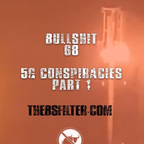 BFTN 68 – 5G Conspiracies Part 1