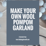 Make your own Wool Pom-Pom Garland – TUTORIAL