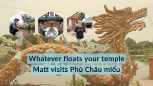 "This ""Floating Temple"" (Phù Châu Miếu Nổi) In Saigon Is A Must-Visit"