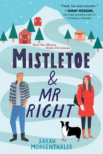 Mistletoe & Mr Right by Sarah Morgenthaler book cover