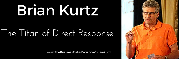 Brian Kurtz and the Titans of Direct Response