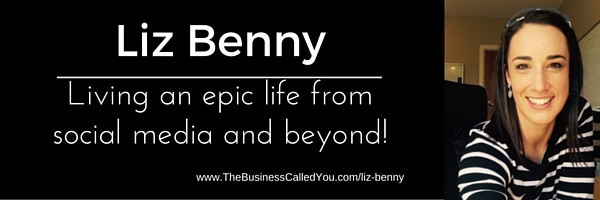 Liz Benny and How To Live An Epic Life at LizBenny.com