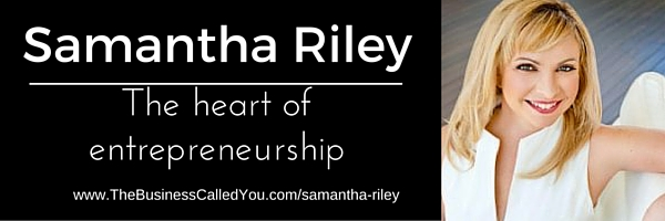 Samantha Riley and the Heart of Entrepreneurship