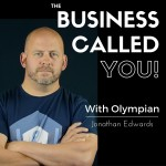 TheBusinessCalledYou.com with Olympian Jon Edwards