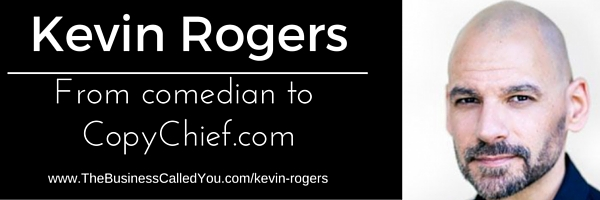Kevin Rogers – From Comedian To Copywriter