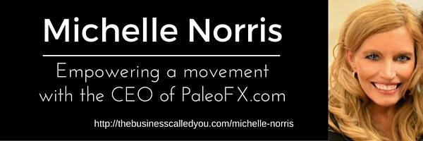 Michelle Norris the CEO of PaleoFX.com