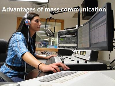 Advantages of mass communication