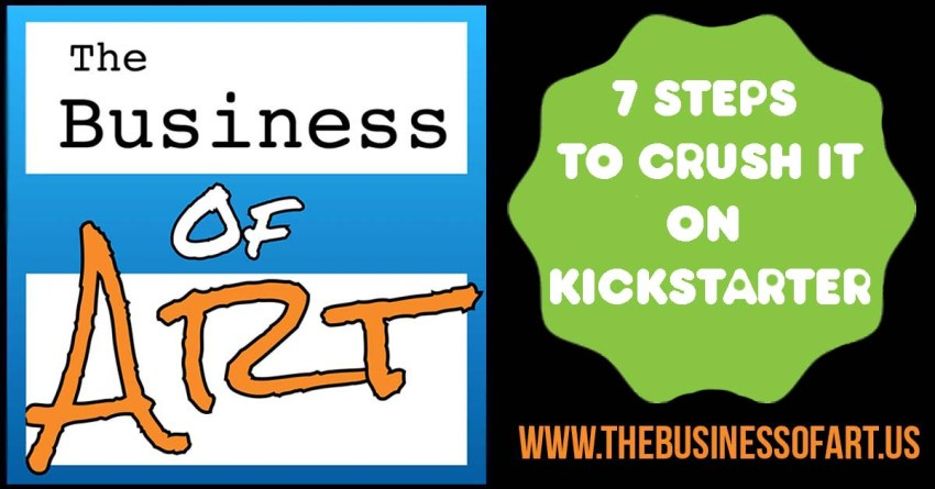 7-steps-to-crush-it-on-kickstarter