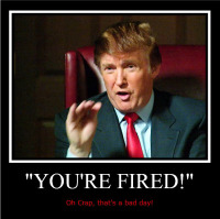 You are fired!