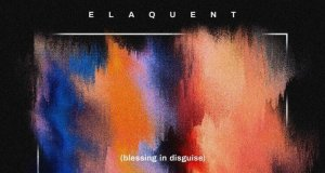 Elaquent's 'Blessing In Disguise'