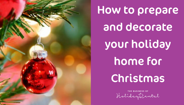 How to prepare and decorate your holiday home for Christmas