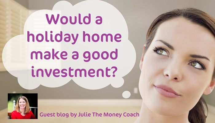Would A Holiday Home Make A Good Investment?