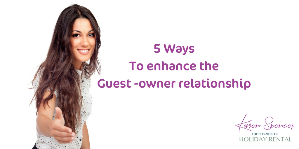 5 Ways To Enhance The Guest Owner Relationship