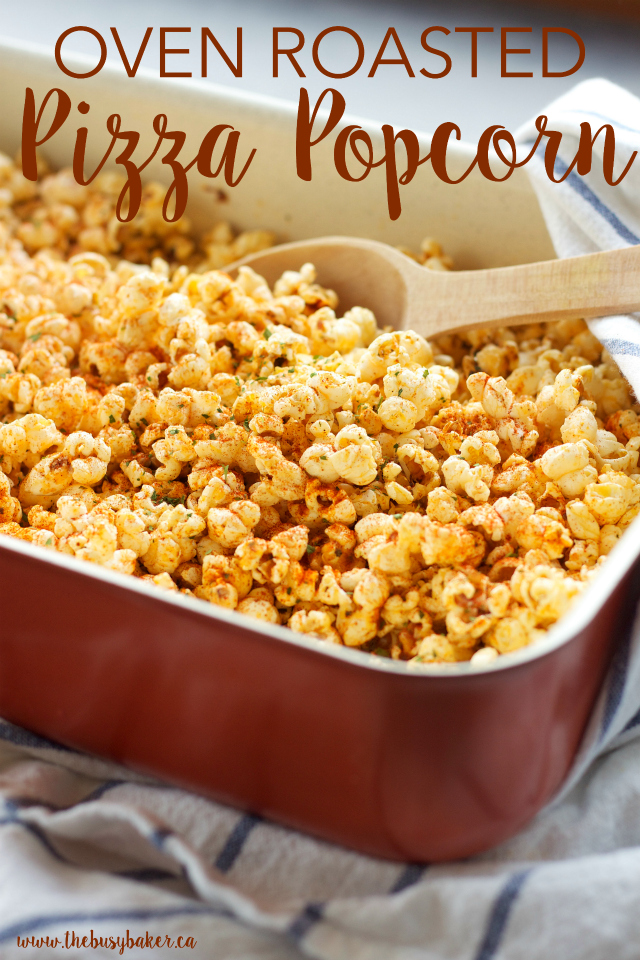 Oven Roasted Pizza Popcorn Recipe | The Busy Baker - This Oven Roasted Pizza Popcorn is SO flavourful and easy to make! Makes a great edible gift!