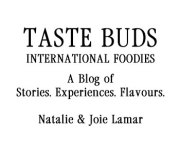 Taste Buds - International Foodies - Natalie & Joie Lamar