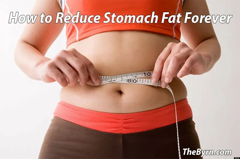 How to Reduce Stomach Fat Forever