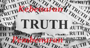 Kebenaran atau Pembenaran