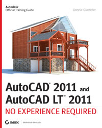 AutoCAD 2011 and AutoCAD LT 2011: No Experience Required