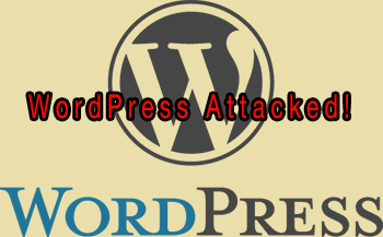 WordPress Attacked!