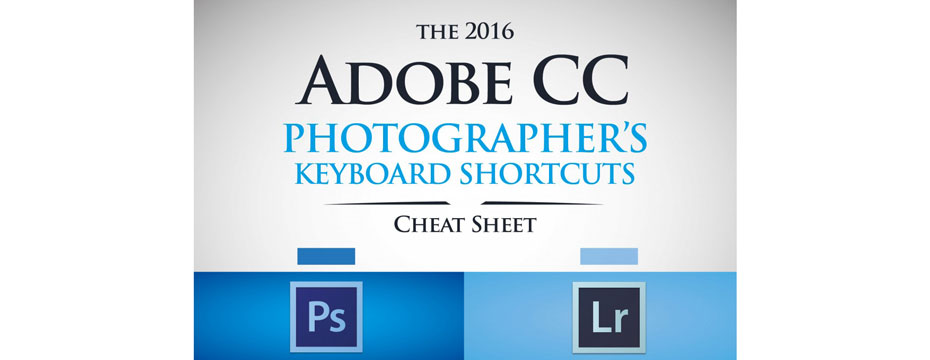 Photographers Keyboard Shortcuts Cheat Sheet