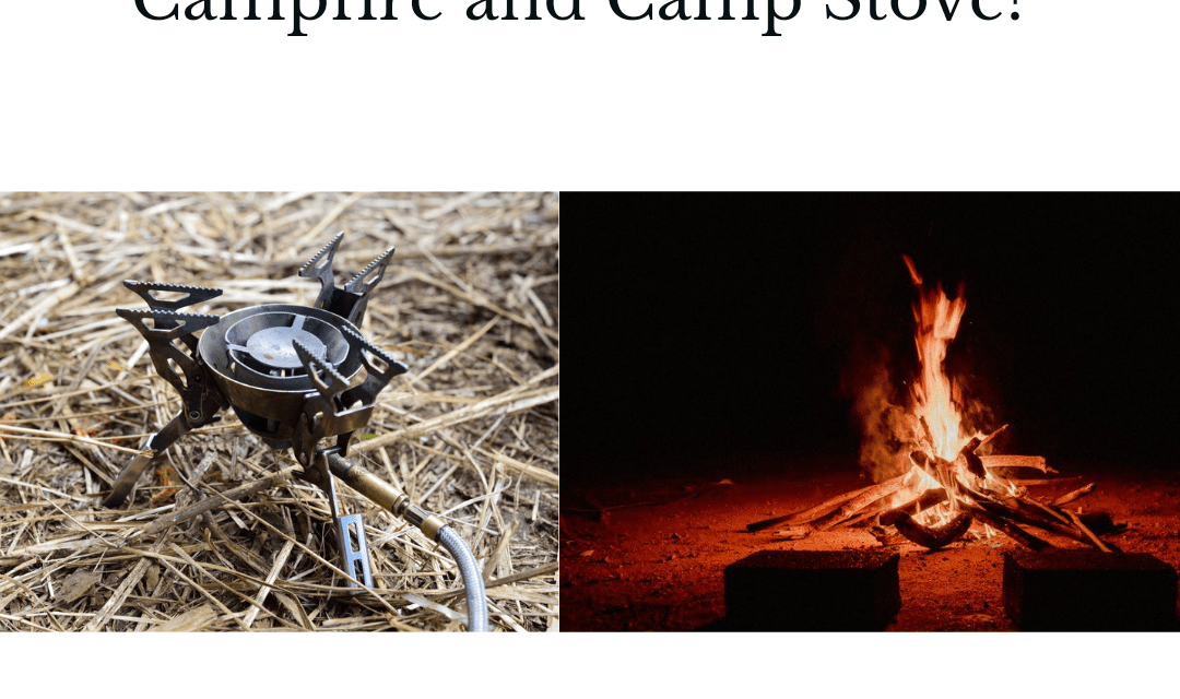 What Is The Difference Between A Campfire And A Camp Stove