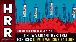 DELTA variant hysteria exposes covid vaccine FAILURE