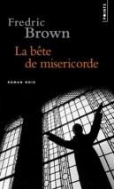 Bête de miséricorde - Frédéric Brown