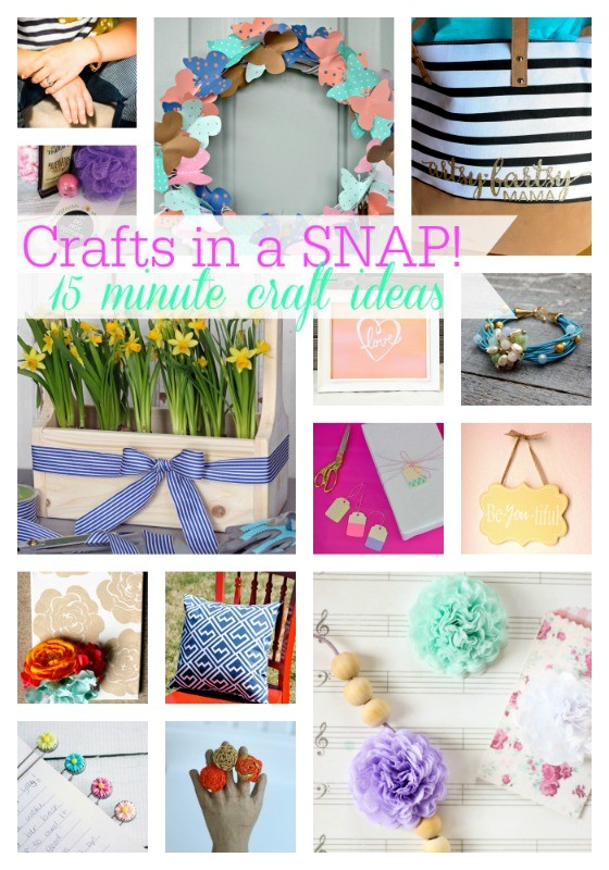 Crafts in a SNAP 15 Minute Craft Ideas