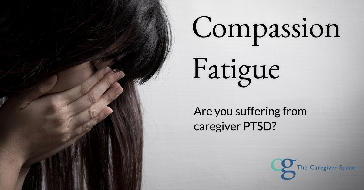 compassion fatigue the caregiver space
