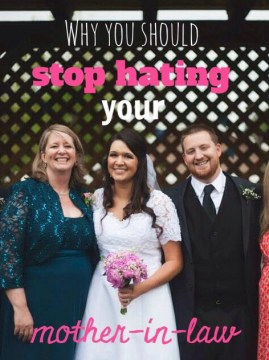 Why you should stop hating your mother-in-law