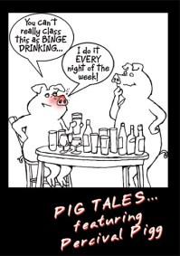 Pig tales cartoon card design, binge drinking pig, table full of empty drinks glasses