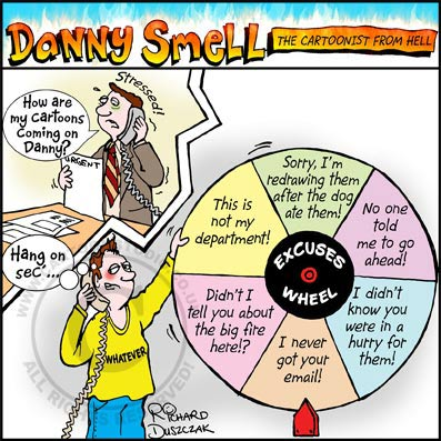 Danny Smell - the cartoonist from hell. He is about to spin a big wheel that has a number of excuses on it like the Wheel of Fortune
