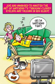 greeting card design of a guy laid asleep on the settee, his wife is about to take the remote but he says he was watching it