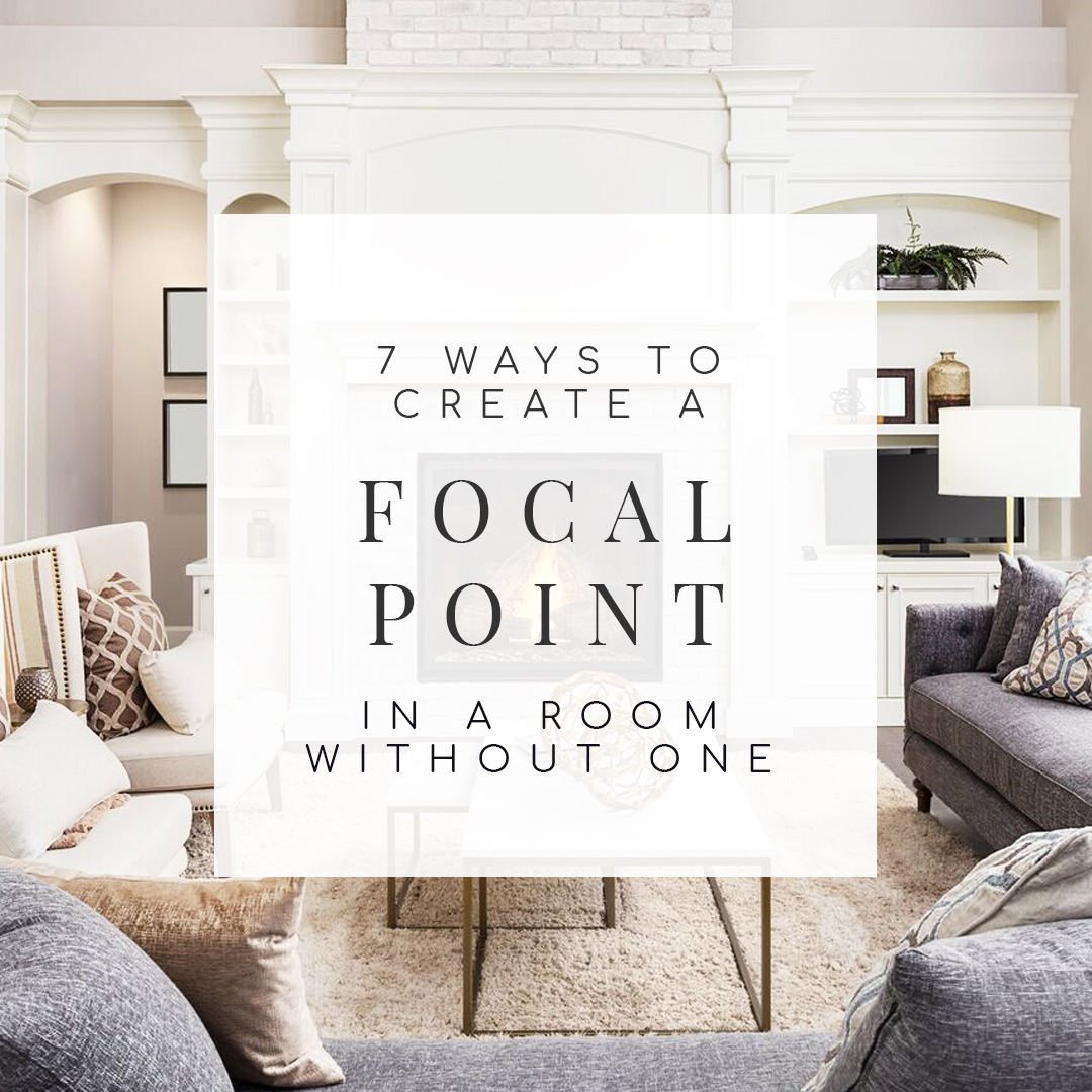 7 Ways to Create a Focal Point in a Room Without One