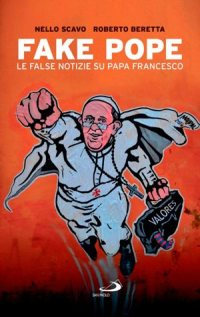 "This is the cover of ""Fake Pope: The False News about Pope Francis,"" by Italian journalist Nello Scavo."