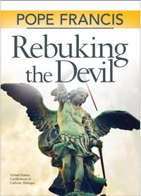 "The U.S. Conference of Catholic Bishops is releasing this new book featuring teachings by Pope Francis on the history of the devil, ""his empty promises and works, and how we can actively combat him."""