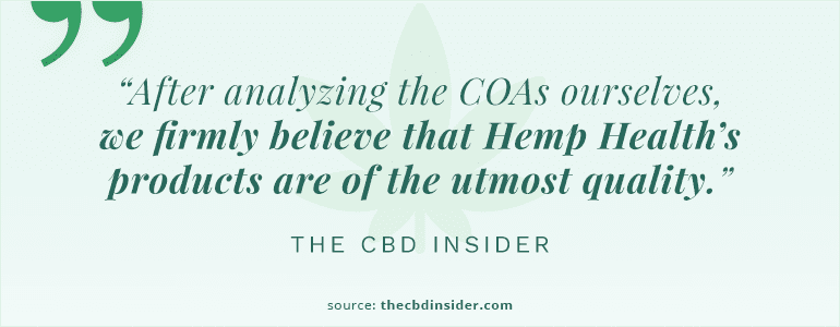 "Quote: ""After analyzing the COAs ourselves, we firmly believe that Hemp Health's product are of the utmost quality."""