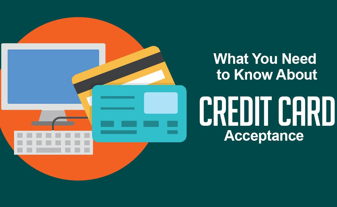 What You Need to Know About Credit Card Acceptance