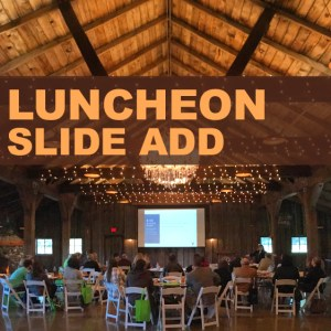 Luncheon Slide Add