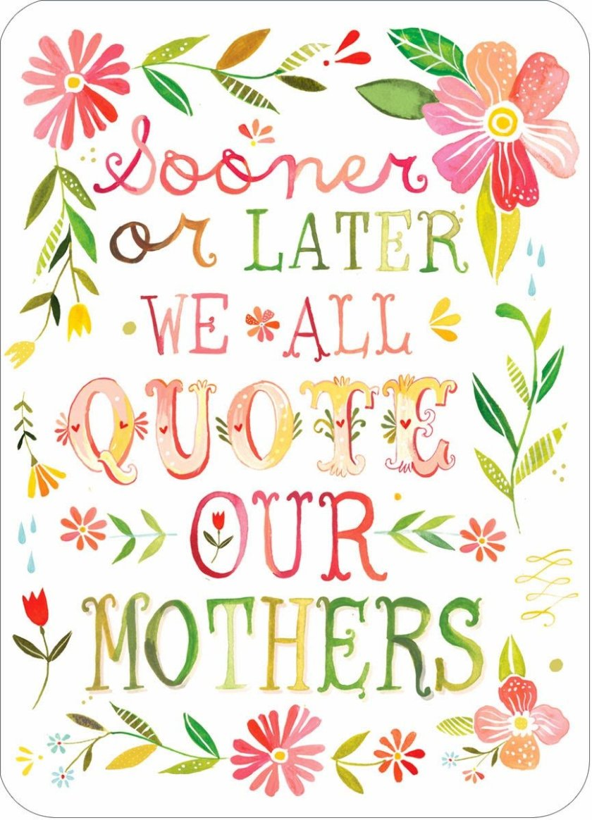 Thought for the day - Quote our mothers