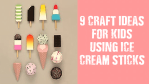 9 Cute and Easy Craft Ideas for Kids Using Ice Cream Stick - TCT