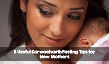 8 Useful Karwachauth Fasting Tips For New Mothers