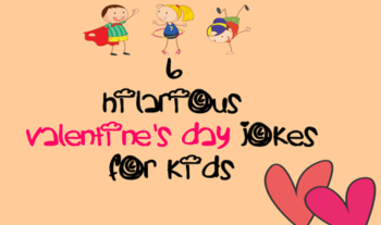 Tickle Your Funny Bones With 6 Valentine's Day Jokes For Kids