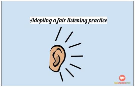 Adopt a fair listening practice with their kids