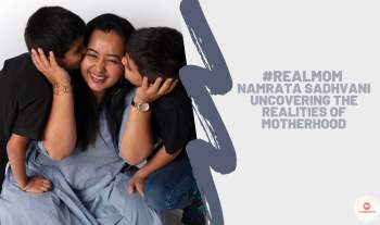 Real Mom Namrata Sadhvani Uncovering The Realities Of Motherhood