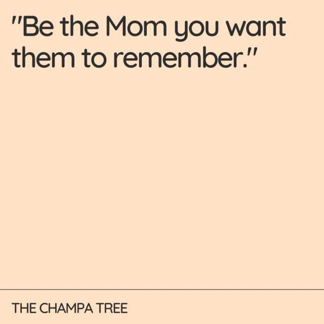 Be the mom - quote