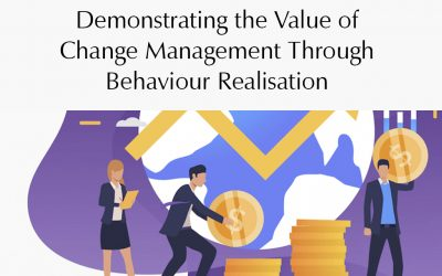 Demonstrating the value of change management through behaviour realisation