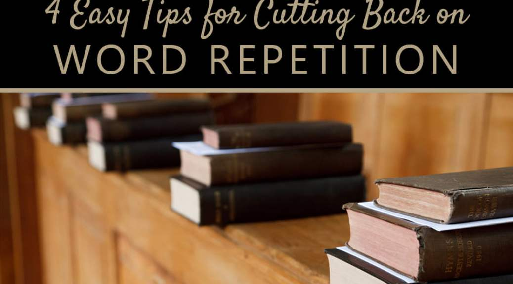 4 Easy Tips for Cutting Back on Word Repetition