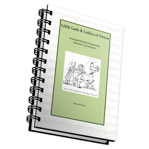 Little Lads & Ladies of Virtue Character Curriculum